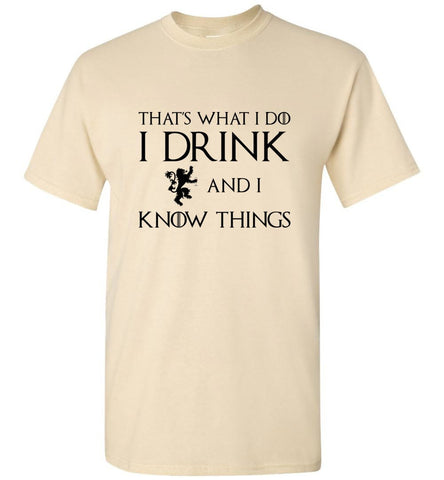 Game Of Thrones T-Shirt I Drink And I Know Things Funny Men T-Shirt Multi Colors - Sport Fun Shop