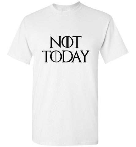 Game Of Thrones T-Shirt Not Today Funny Character Tee Men T-Shirt Multi Colors - Sport Fun Shop