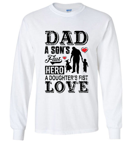 Father T Shirt Dad a Sons First Hero a Daughters First Love Men Gift LS T-Shirt - Sport Fun Shop