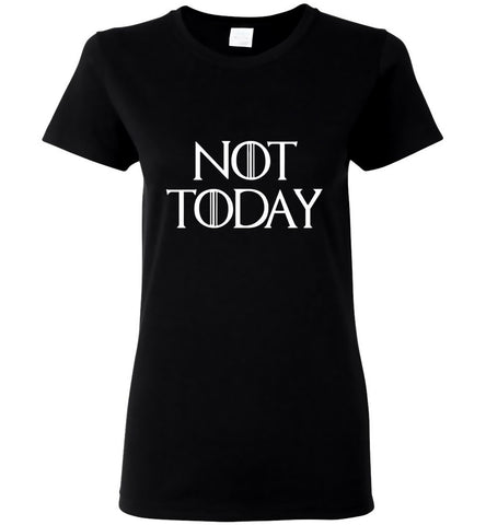 Game Of Thrones T-Shirt Not Today White Character Tee Women T-Shirt Multi Colors - Sport Fun Shop