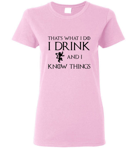 Game Of Thrones T-Shirt I Drink And I Know Things Women T-Shirt Multi Colors - Sport Fun Shop
