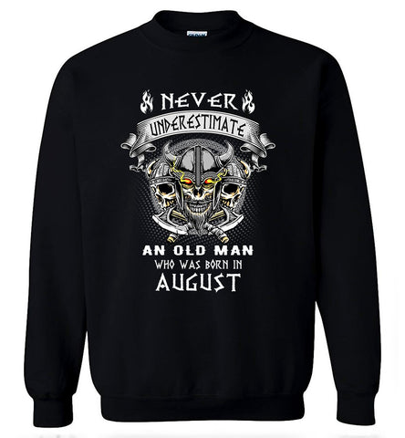 August Birthday T-Shirt Never Underestimate Viking Style Gift Men Sweatshirt - Sport Fun Shop