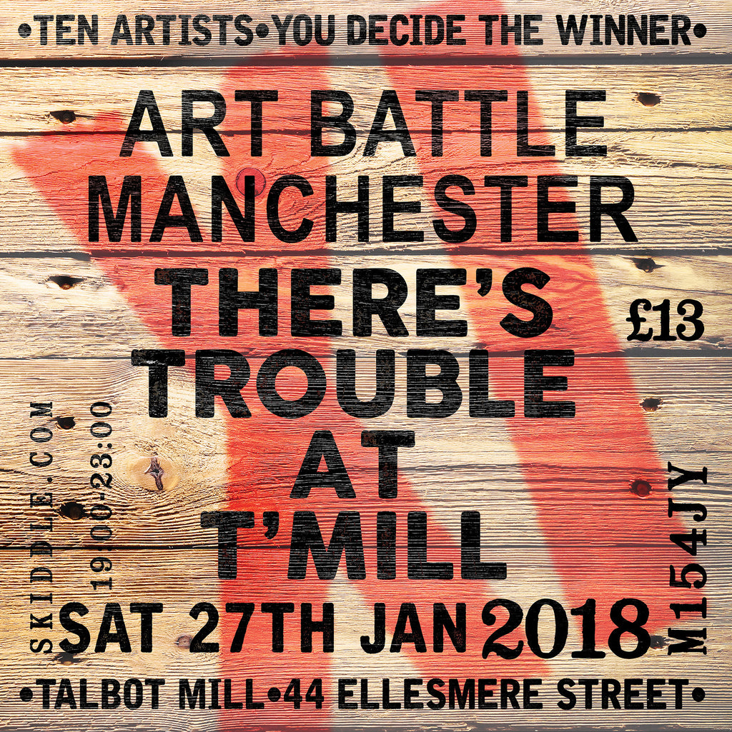 Art Battle Manchester XI - 'THERE'S TROUBLE AT T'MILL'