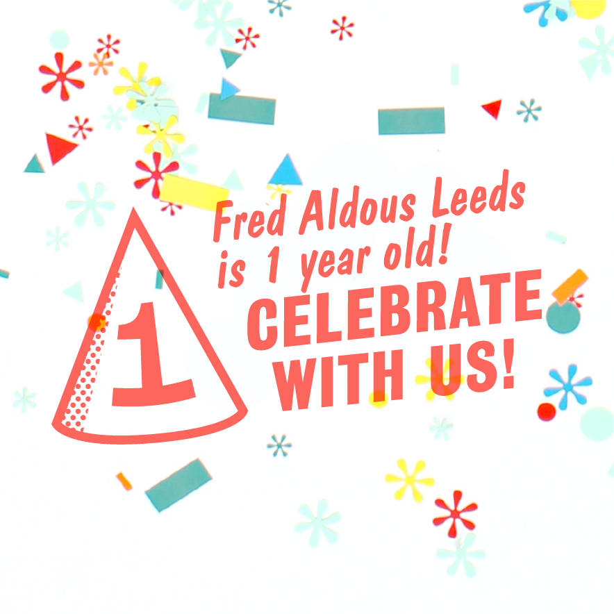 Fred Aldous Leeds is One!