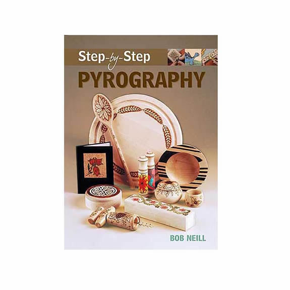 Step-by-Step Pyrography by Bob Neil