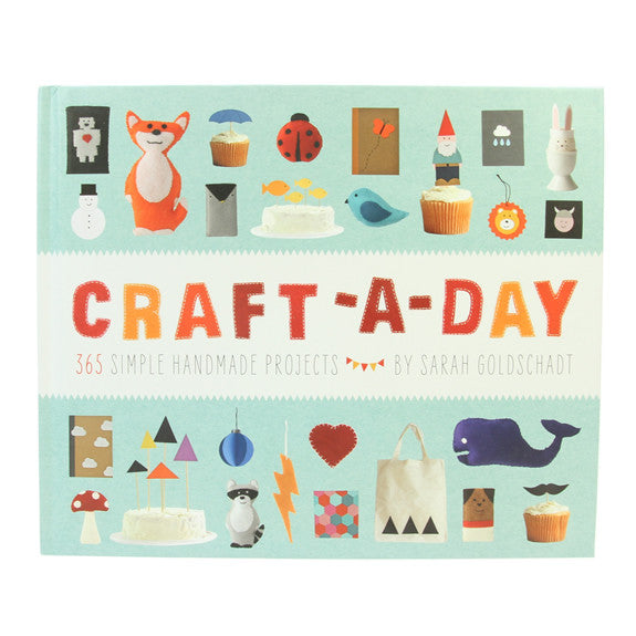 Craft-A-Day - 365 Simple Handmade Projects By Sarah Goldschadt