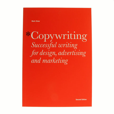 Copywriting - Successful Writing For Design, Advertising And Marketing by M.Shaw