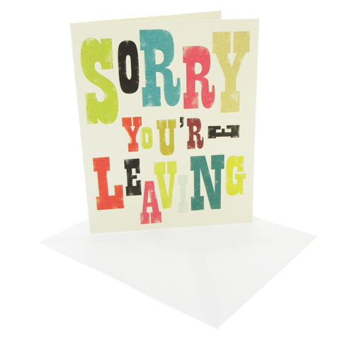 Ink Press Greetings Card - Sorry You're Leaving