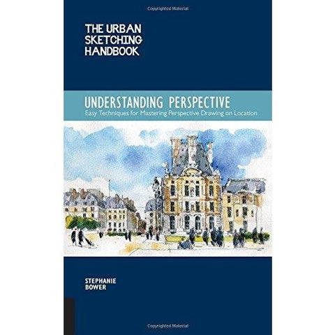 The Urban Sketching Handbook: Understanding Perspective