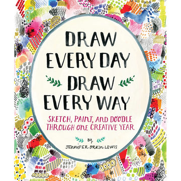 Draw Every Day Draw Every Way