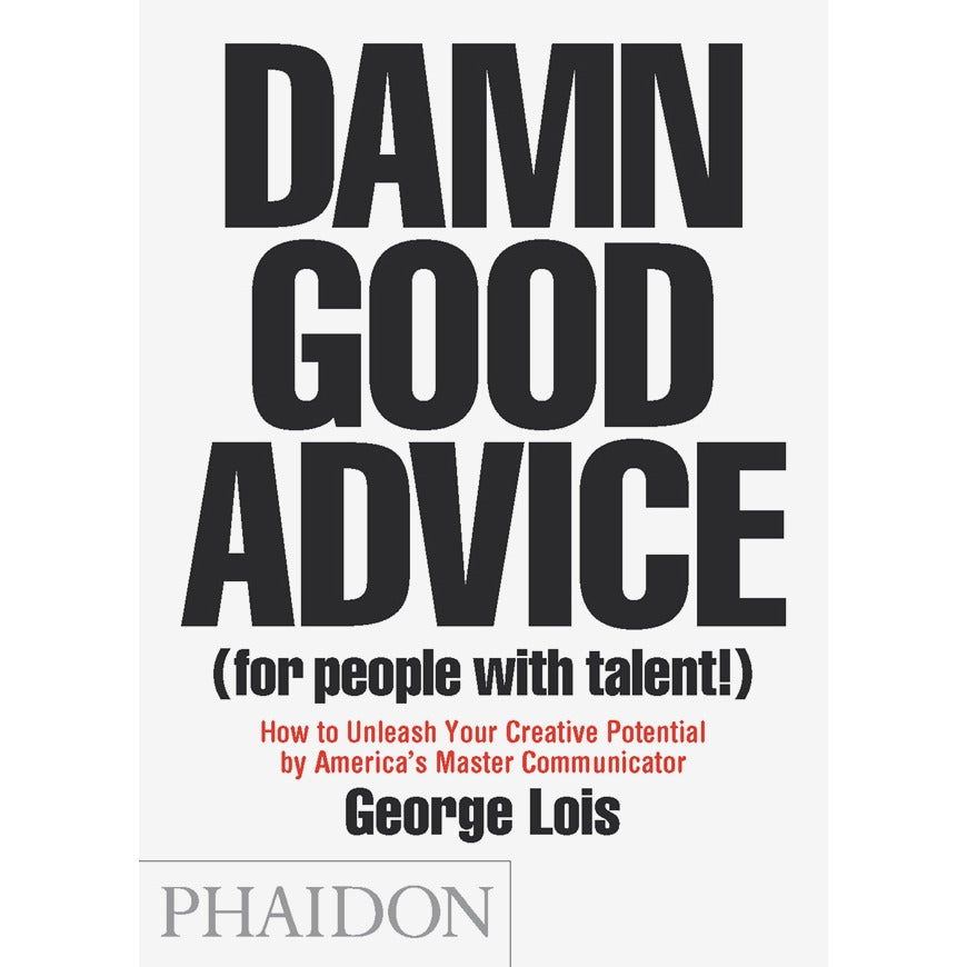Damn Good Advice [For People With Talent]