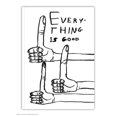 David Shrigley - Everything Is Good - A6 Notebook