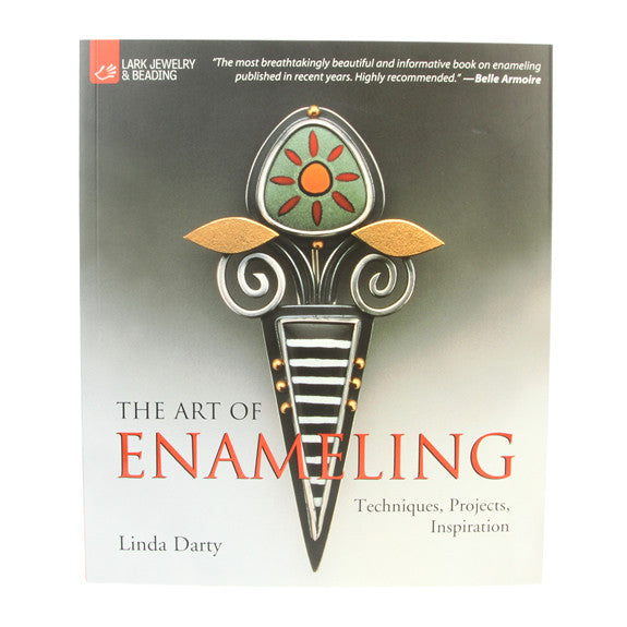 The Art of Enameling by Linda Darty