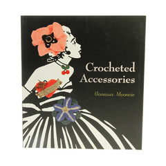 Crocheted Accessories by Vanessa Mooncie