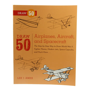Draw 50 Airplane, Aircraft, and Spacecraft by Lee J. Ames