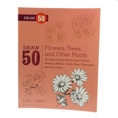 Draw 50 Flowers, Trees, and Other Plants by Lee J. Ames