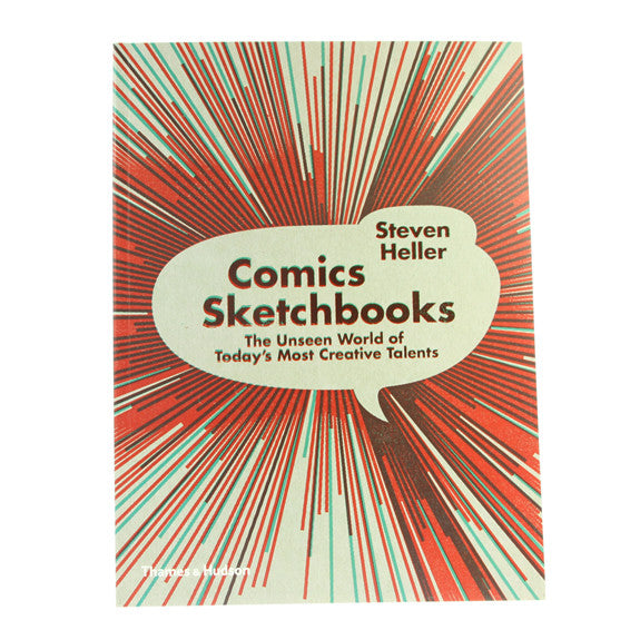 Comics Sketchbooks The Unseen World of Today's Most Creative Talents: S.Heller