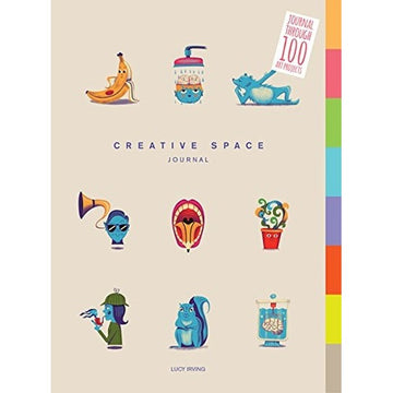 Creative Space Journal: Journal Through 100 Art Projects