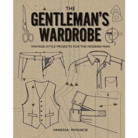 The Gentlemans Wardrobe: Vintage-Style Projects to Make for the Modern Man