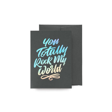 You Totally Rock My World Card