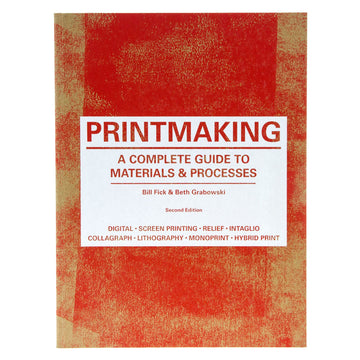 Printmaking - A Complete Guide to Materials & Processes