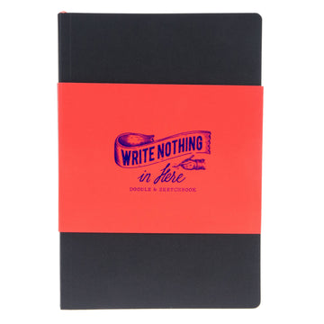 Write Nothing in Here Sketchbook