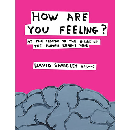 How Are You Feeling: David Shrigley