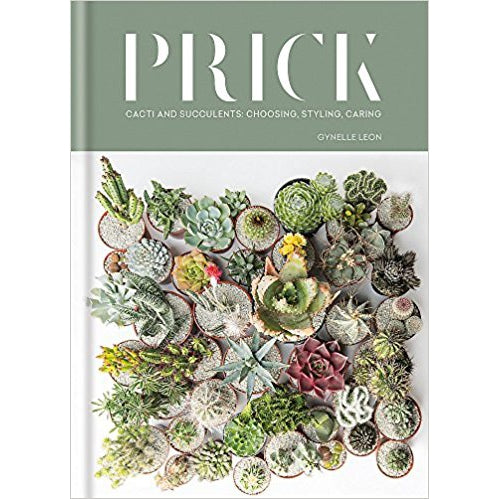 Prick: Cacti And Succulents