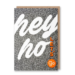 Letterpress Hey Ho Lets Go - Card