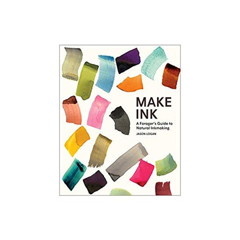 Make Ink: A ForagerÔøΩs Guide to Natural Inkmaking