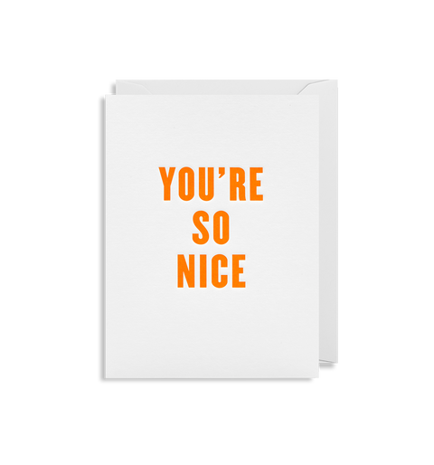 You're So Nice Card