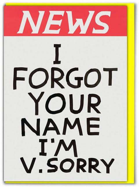 NEWS Forgot Your Name David Shrigley Birthday Card