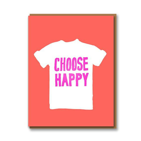 Choose Happy T Shirt Card