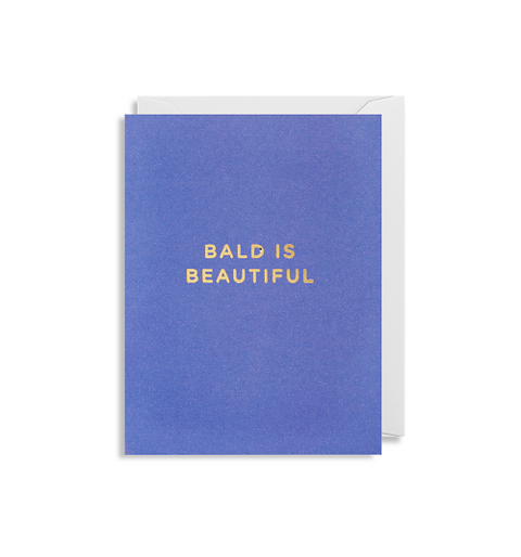 Bald Is Beautiful Card
