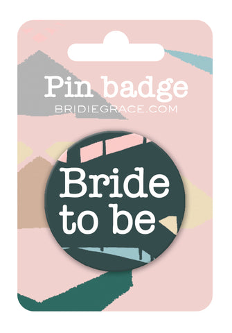 Bride To Be Pin Badge