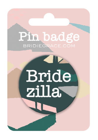 Bridezilla Pin Badge