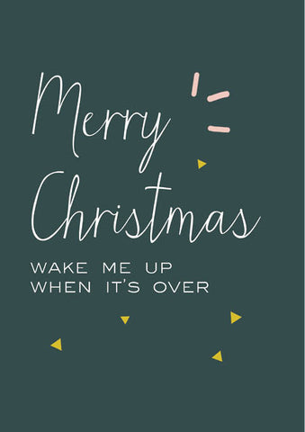 Wake Me Up When It's Over Christmas Card
