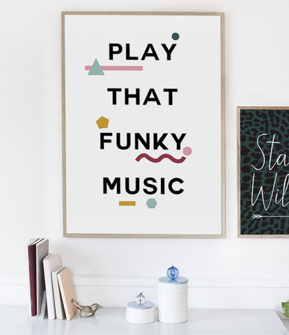 Play That Funky Music Art Print