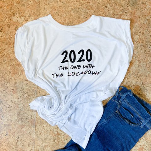 2020 The One With The Lockdown T-Shirt White
