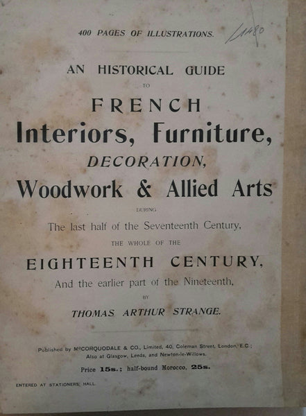 An Historical Guide to French Interiors, Furniture, Decoration, Woodwork & Allied Arts