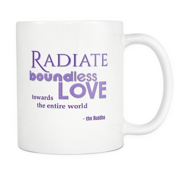 Buddha: Radiate Boundless Love - 11 oz white mug-Radiate-Boundless Creations