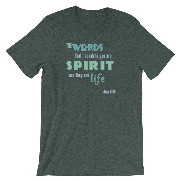 The words that I speak to you (John 6:63) - Heather Cotton/Poly T-shirt, 4.2 oz Slightly Fitted, Ring-Spun-Heather Forest-S-Boundless Creations-Christian