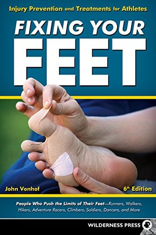 Fixing Your Feet: Injury Prevention and Treatments for Athletes by John Vonhof