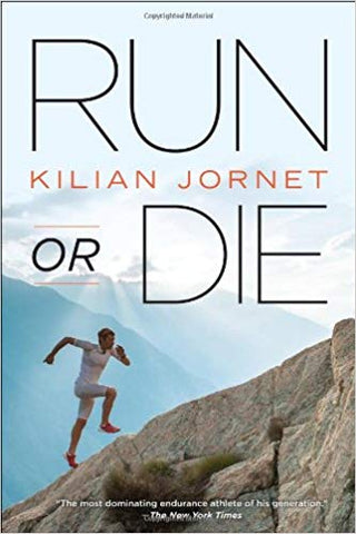 Run or Die by Kilian Jornet