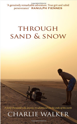 Through Sand & Snow by Charlie Walker