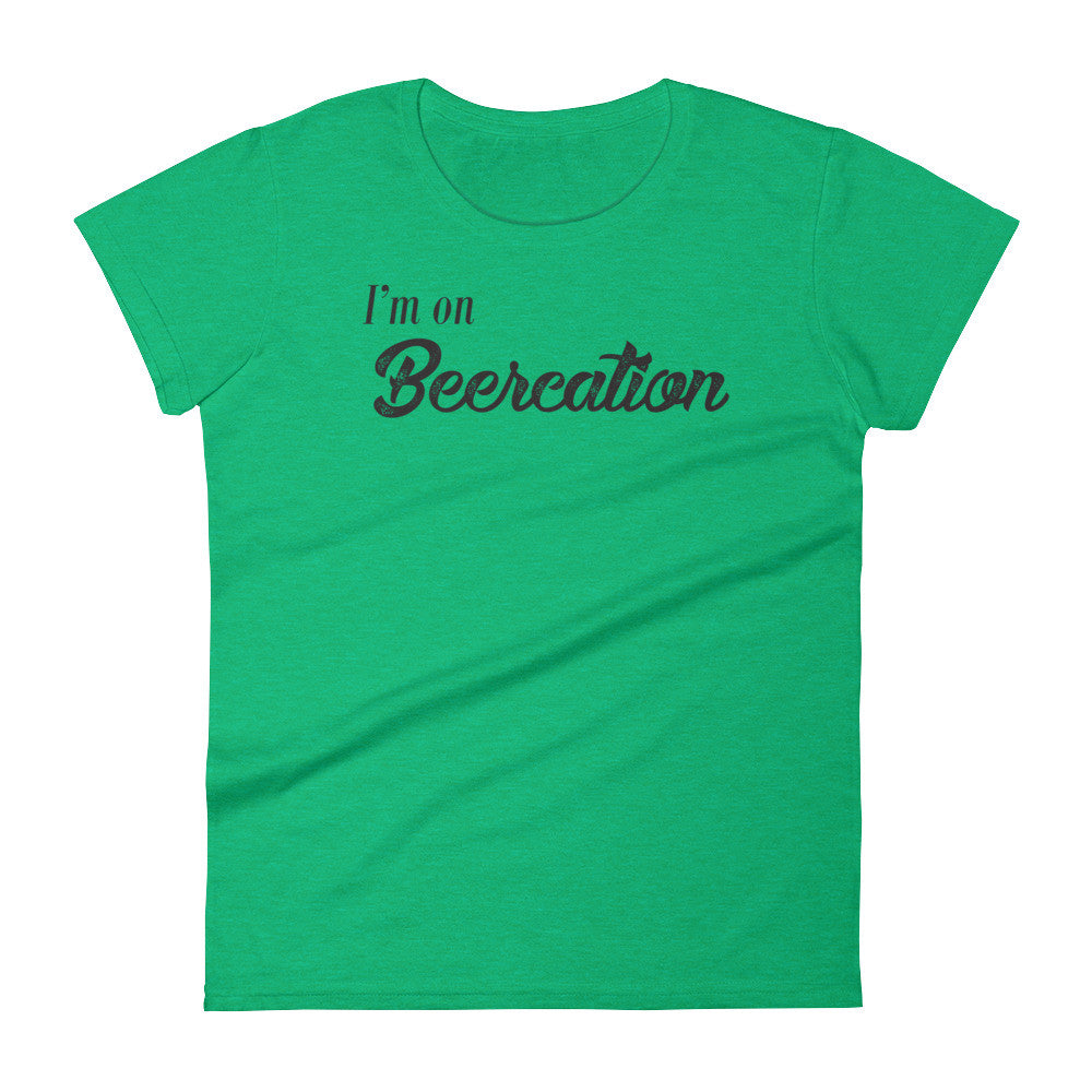 I'm On Beercation Women's T-Shirt