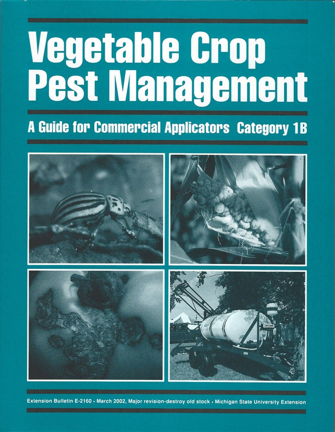 1B, VEGETABLE CROPS  E2160 - Vegetable Pest Management - A Guide for Commercial Applicators MI