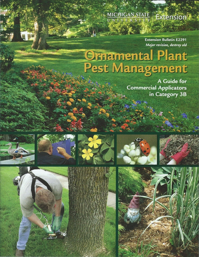 3B, ORNAMENTAL  E2291 - Ornamental Pest Management: Commercial Applicator Training Manual MI