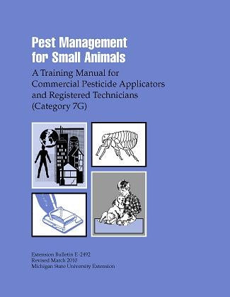 7G, SMALL ANIMAL E2492 - Pest Management for Small Animals: Commercial Applicators MI