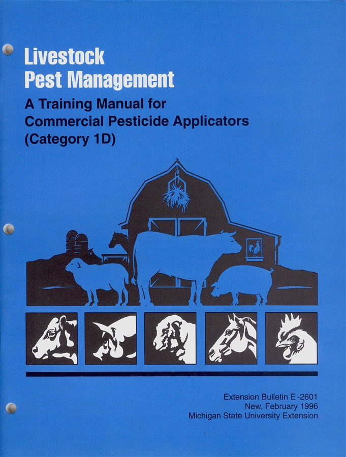 1D, LIVESTOCK  E2601 - Livestock Pest Management: Training Manual for Comm Applicators MI